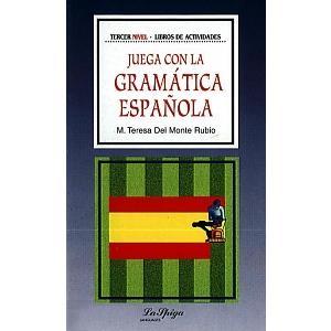 Juega Con la Gramática Española. Tercer Nivel