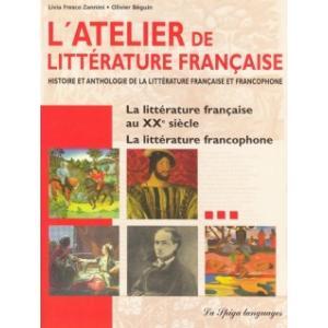 L'atelier de la litterature francaise - XXe siecle + CD