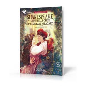 Shakespeare. Le Piu Belle Opere Raccontate ai Ragazzi + MP3