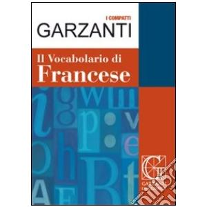 Il Vocabolario di Francese - I Compatti /słownik włosko-francuski/