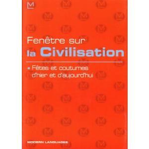 Fenetre Sur la Civilisation. Fetes et Coutumes + CD
