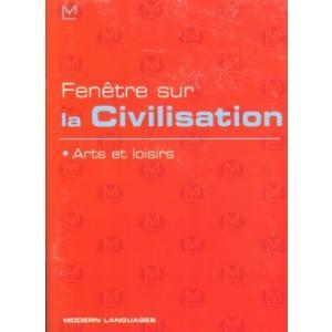 Fenetre Sur la Civilisation. Arts et Loisirs + CD