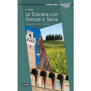 La Toscana con Firenze e Siena. La Bella Italia