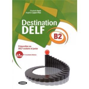 Destination DELF scolaire et junior B2 + CD