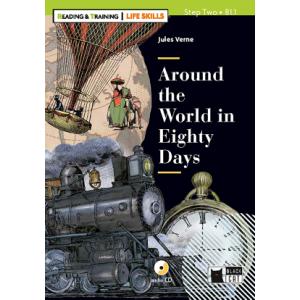 Around the World in Eighty Days + CD. Reading & Training- Life Skills. Step 2. B1.1