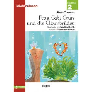 Frau Gabi Grun und die Clownbruder książka + audio online 2 Leichtzulesen