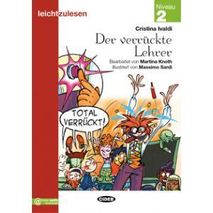Der verruckte Lehrer książka + audio online 2 Leichtzulesen