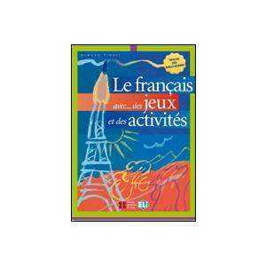 Le francais avec des jeux et des activites 2 Pre-Intermediaire