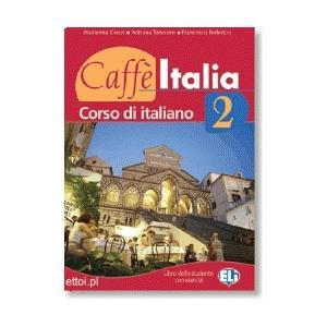 Caffe Italia 2. Podręcznik + Ćwiczenia + CD