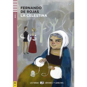 La Celestina + CD. Lecturas ELI Jovenes y Adultos. Poziom B1