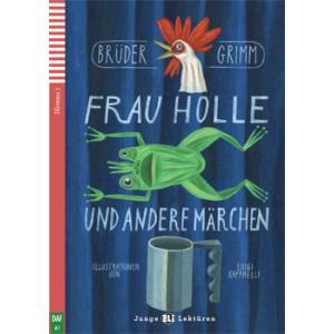 Frau Holle und Andere Marchen + CD. Junge ELI Lekturen