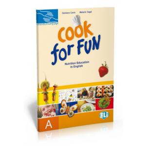 Cook for Fun. Nutrition Education in English. Zeszyt A