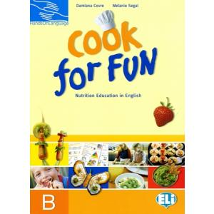 Cook for Fun. Nutrition Education in English. Zeszyt B