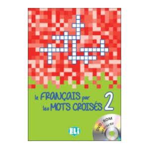 Le Francais par les Mots Croises 2 + CD-ROM