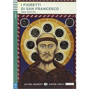 I Fioretti di San Francesco + CD. Letture Graduate ELI Giovani Adulti Poziom A2