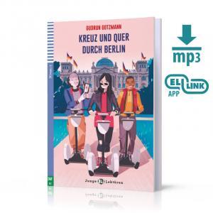 Kreuz und Quer Durch Berlin + MP3 Online. Junge ELI Lekturen