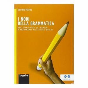 I nodi della grammatica Per affrontare gli errori e prepararsi alla prova invalsi
