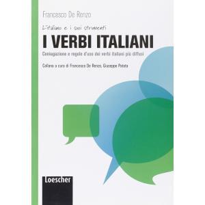 I verbi italiani Coniugazione e regole d'uso dei verbi italiani piu diffusi