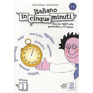 Italiano in Cinque Minuti A1/A2. Escercizi Rapidi Sula Grammatica