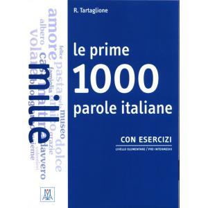Le prime 1000 parole italiane con esercizi Elementare/pre intermedio