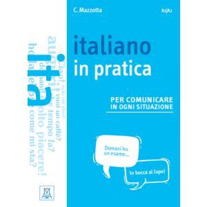 Italiano in pratica per comunicare in ogni situazione A1/A2