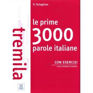 Le prime 3000 parole italiane con esercizi Intermedio/avanzado