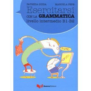 Esercitarsi Con la Grammatica Intermedio B1-B2