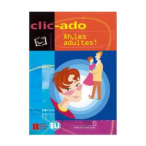 LF CLIC-ADO - Ah, les adultes! + CD Audio