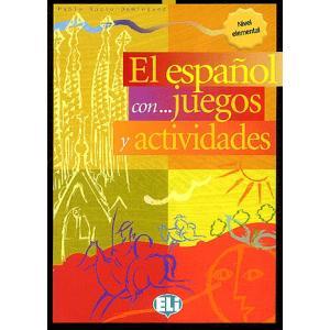 El Espanol con... Juegos Actividades. Elemental