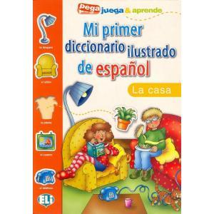Mi Primer Diccionario Ilustrado de Espanol - La Casa