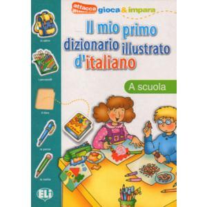 Il Mio Primo Dizionario Illustrato D'italiano - A Scuola