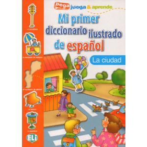 Mi Primer Diccionario Ilustrado de Espanol - La Ciudad