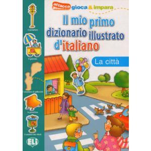 Il mio primo dizionario illustrato d'italiano - La citta