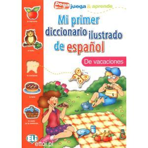 Mi Primer Diccionario Ilustrado de Espanol - De Vacaciones