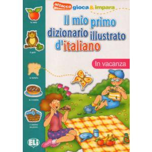 Il mio primo dizionario illustrato d'italiano. In vacanza