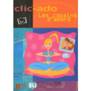 LF Clic adoLes copains d'abord + CD