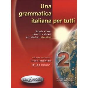 Una Grammatica Italiana per Tutti 2 B1-B2