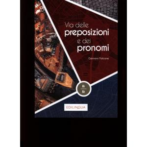 Via delle preposizioni e dei pronomi A1/A2