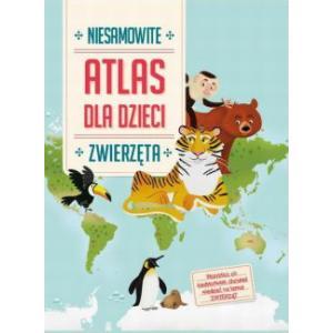 Atlas dla dzieci Niesamowite zwierzęta
