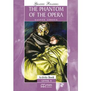 The Phanthom of the Opera. Level 4. Activity Book. Graded Readers