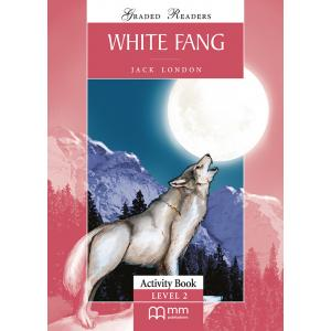 White Fang. Level 2. Activity Book. Graded Readers