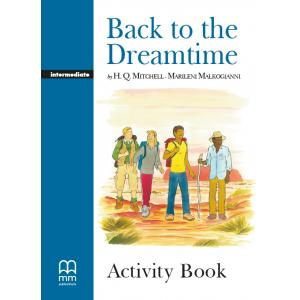 Back to the Dreamtime. Level 4. Activity Book. Graded Readers