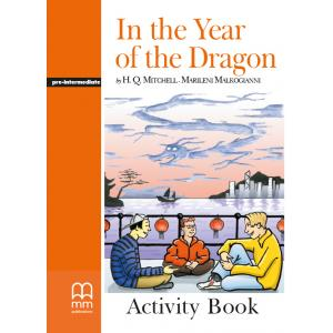In the Year of the Dragon. Level 3. Activity Book. Graded Readers