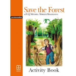 Save the Forest. Level 3. Activity Book. Graded Readers