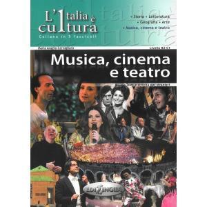 L'italia e Cultura. Musica, Cinema e Teatro B2-C1