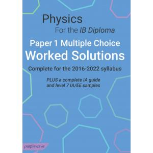 Physics for the IB Diploma Paper 1 Multiple Choice Worked Solutions