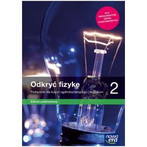 Odkryć fizykę 2. Liceum i technikum. Podręcznik. Zakres podstawowy