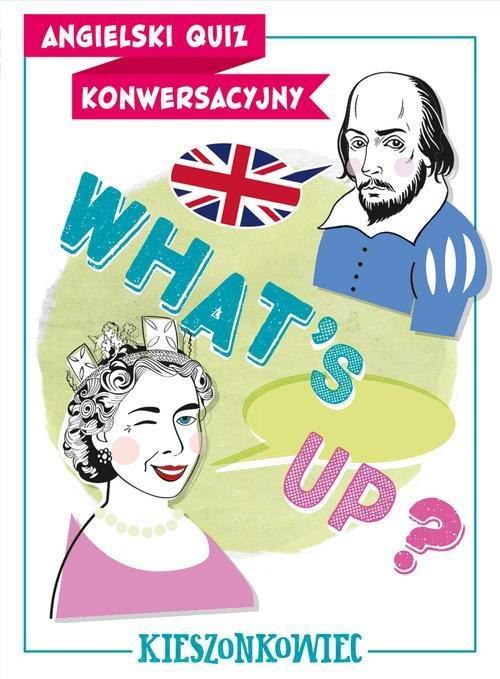 Angielski quiz konwersacyjny. What's Up? Kieszonkowiec