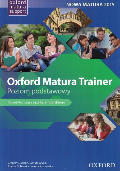 Oxford Matura Trainer. Repetytorium z języka angielskiego. Poziom podstawowy + Online Practice