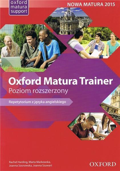 Oxford Matura Trainer. Repetytorium z języka angielskiego. Poziom rozszerzony + Online Practice